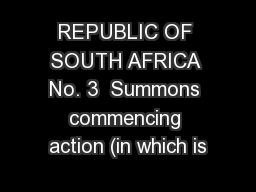 REPUBLIC OF SOUTH AFRICA No. 3  Summons commencing action (in which is