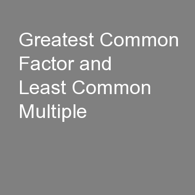 Greatest Common Factor and Least Common Multiple PowerPoint PPT Presentation