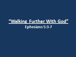 """Walking Further With God"""