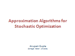 Approximation Algorithms for Stochastic Optimization
