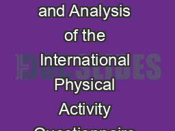 Revised November Guidelines for Data Processing and Analysis of the International Physical Activity Questionnaire IPAQ Short and Long Forms November  Contents