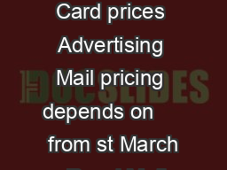 Price guide Royal Mail Advertising Mail Rate Card prices Advertising Mail pricing depends on      from st March   Royal Mail Contract Prices March  www