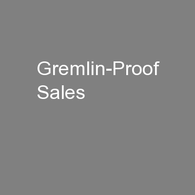 Gremlin-Proof Sales