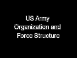 US Army Organization and Force Structure
