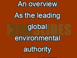 Environmental governance United Nations Environment Programme  An overview As the leading global environmental authority since  UNEP has a rich history of helping States meet the challenges of enviro