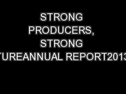 STRONG PRODUCERS, STRONG FUTUREANNUAL REPORT2013-14