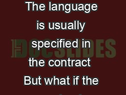 Implementation Xiaojun Qi Choice of Programming Language  The language is usually specified in the contract  But what if the contract specifies that  The product is to be implemented in the most suit