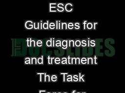 ESC GUIDELINES ESC Guidelines for the diagnosis and treatment The Task Force for PDF document - DocSlides