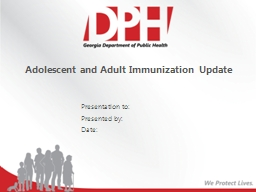Adolescent and Adult Immunization Update