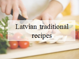 Latvian traditional recipes PowerPoint PPT Presentation
