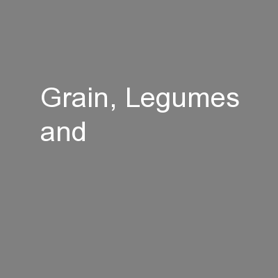 Grain, Legumes and