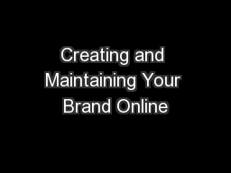 Creating and Maintaining Your Brand Online