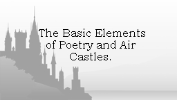 The Basic Elements of Poetry and Air Castles.