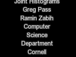 Comparing Images Using Joint Histograms Greg Pass Ramin Zabih Computer Science Department Cornell University Ithaca NY  gregpassrdz cs
