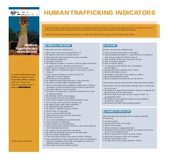 Not all the indicators listed below are present in all situations involving trafficking in humans