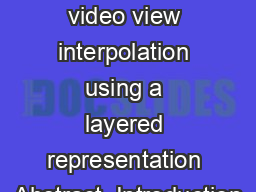 Highquality video view interpolation using a layered representation Abstract  Introduction