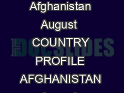 Library of Congress  Federal Research Division Country Profile Afghanistan August  COUNTRY PROFILE AFGHANISTAN August  COUNTRY Formal Name Islamic Republic of Afghanistan Dowlate EslamiyeAfghanestan