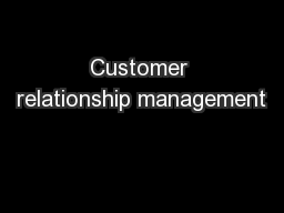 Customer relationship management PowerPoint PPT Presentation