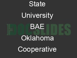 Division of Agricultural Sciences and Natural Resources  Oklahoma State University BAE Oklahoma Cooperative Extension Fact Sheets are also available on our website at httposufacts
