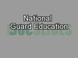National Guard Education PowerPoint PPT Presentation