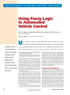 IEEE IEEE INTELLIGENT SYSTEMS Published by the IEEE Computer Society Intelligent Transportation Systems Using Fuzzy Logic in Automated Vehicle Control Jos E