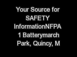 Your Source for SAFETY InformationNFPA  1 Batterymarch Park, Quincy, M