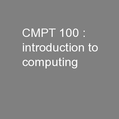 CMPT 100 : introduction to computing