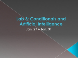 Lab 3: Conditionals and Artificial Intelligence PowerPoint PPT Presentation