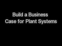 Build a Business Case for Plant Systems