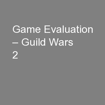 Game Evaluation – Guild Wars 2