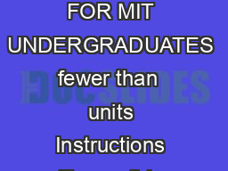 TUITION ADJUSTMENT  LIGHT LOAD FOR MIT UNDERGRADUATES fewer than  units Instructions To use this form print one copy