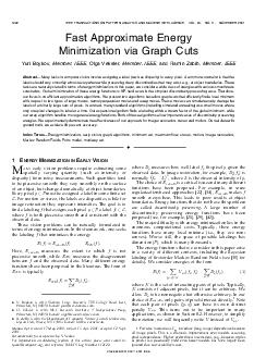 Fast Approximate Energy Minimization via Graph Cuts Yuri Boykov Member IEEE  Olga Veksler Member IEEE  and Ramin Zabih Member IEEE Abstract Many tasks in computer vision involve assigning a label suc