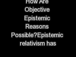 How Are Objective Epistemic Reasons Possible?Epistemic relativism has
