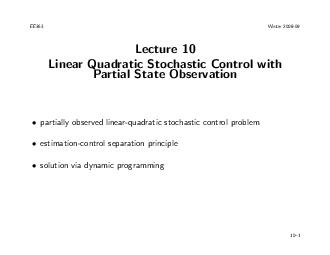 EE Winter  Lecture  Linear Quadratic Stochastic Control with Partial State Observation partially observed linearquadratic stochastic control proble estimationcontrol separation principle solution via