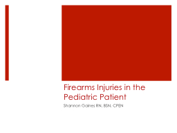 Firearms Injuries in the Pediatric Patient