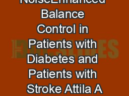 NoiseEnhanced Balance Control in Patients with Diabetes and Patients with Stroke Attila A PowerPoint PPT Presentation