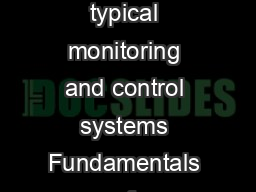 Chapter   MONITORING AND CONTROL SYSTEMS Content Introduction Overview of typical monitoring and control systems Fundamentals of conventional and comput erbased control and monitoring systems Typica