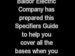 INTRODUCTION Baldor Electric Company has prepared this Specifiers Guide to help you cover all the bases when you are specifying electric motors