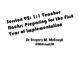 Session 92: 1:1 Teacher Hacks: Preparing for the First Year