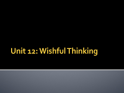 Unit 12: Wishful Thinking