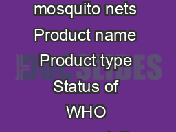 Updated July  WHO recommended longlasting insecticidal mosquito nets Product name Product type Status of WHO recommendation Status of publication of WHO specification DawaPlus