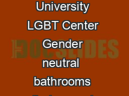 Gender Neutral Bathrooms at Tufts University Compiled by the Tufts University LGBT Center Gender neutral  bathrooms that are not designated as male or female Single sex  bathrooms designated for eith PowerPoint PPT Presentation