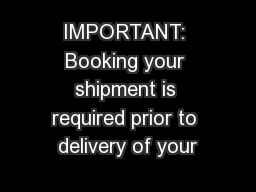 IMPORTANT: Booking your shipment is required prior to delivery of your