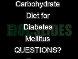 Consistent Carbohydrate Diet for Diabetes Mellitus QUESTIONS?  Page yo