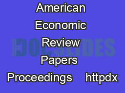 American Economic Review Papers  Proceedings    httpdx