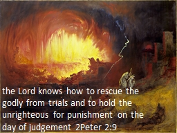 the Lord knows how to rescue the godly from trials and to h