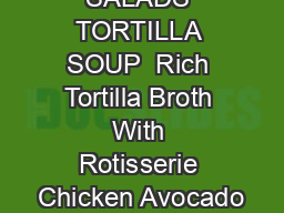 SOUPS  SALADS TORTILLA SOUP  Rich Tortilla Broth With Rotisserie Chicken Avocado PDF document - DocSlides