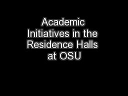 Academic Initiatives in the Residence Halls at OSU