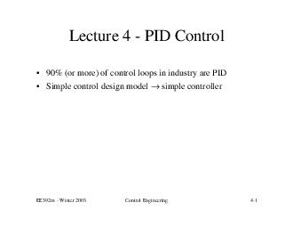 EEm  Winter  Control Engineering  Lecture   PID Control   or more of control loops in industry are PID  Simple control design model simple controller  EEm  Winter  Control Engineering  Example Utiliz PowerPoint PPT Presentation