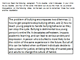 The problem of bullying encompasses two dilemmas: 1) how to